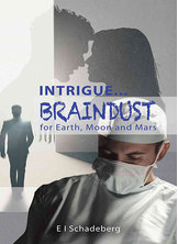 Intrigue... Braindust for Earth, Moon and Mars