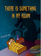 There Is Something in My Room!